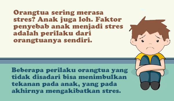 Tidak Hanya Orangtua Anak Juga Bisa Stres Penyebabnya